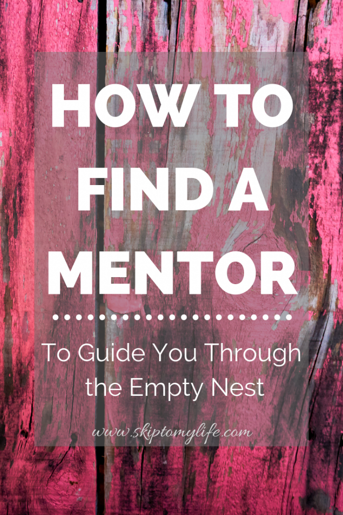 You may already know the truth about having a mentor to guide you through the Empty Nest.