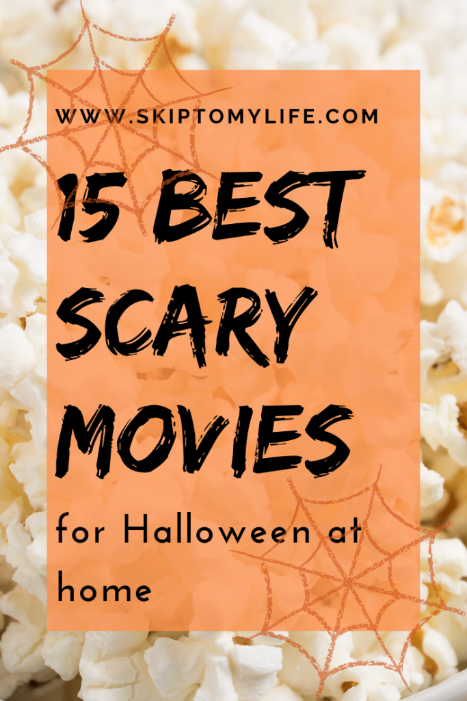 The 15 best scary movies to celebrate Halloween at home.