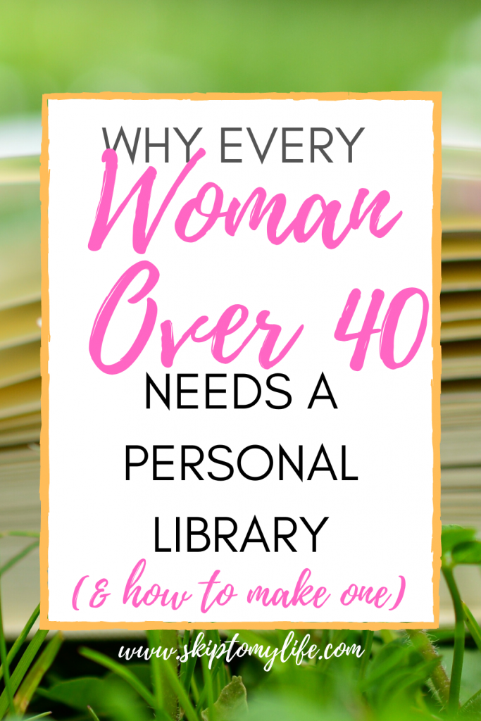 Over 40 women need to create a personal library that tells their story.